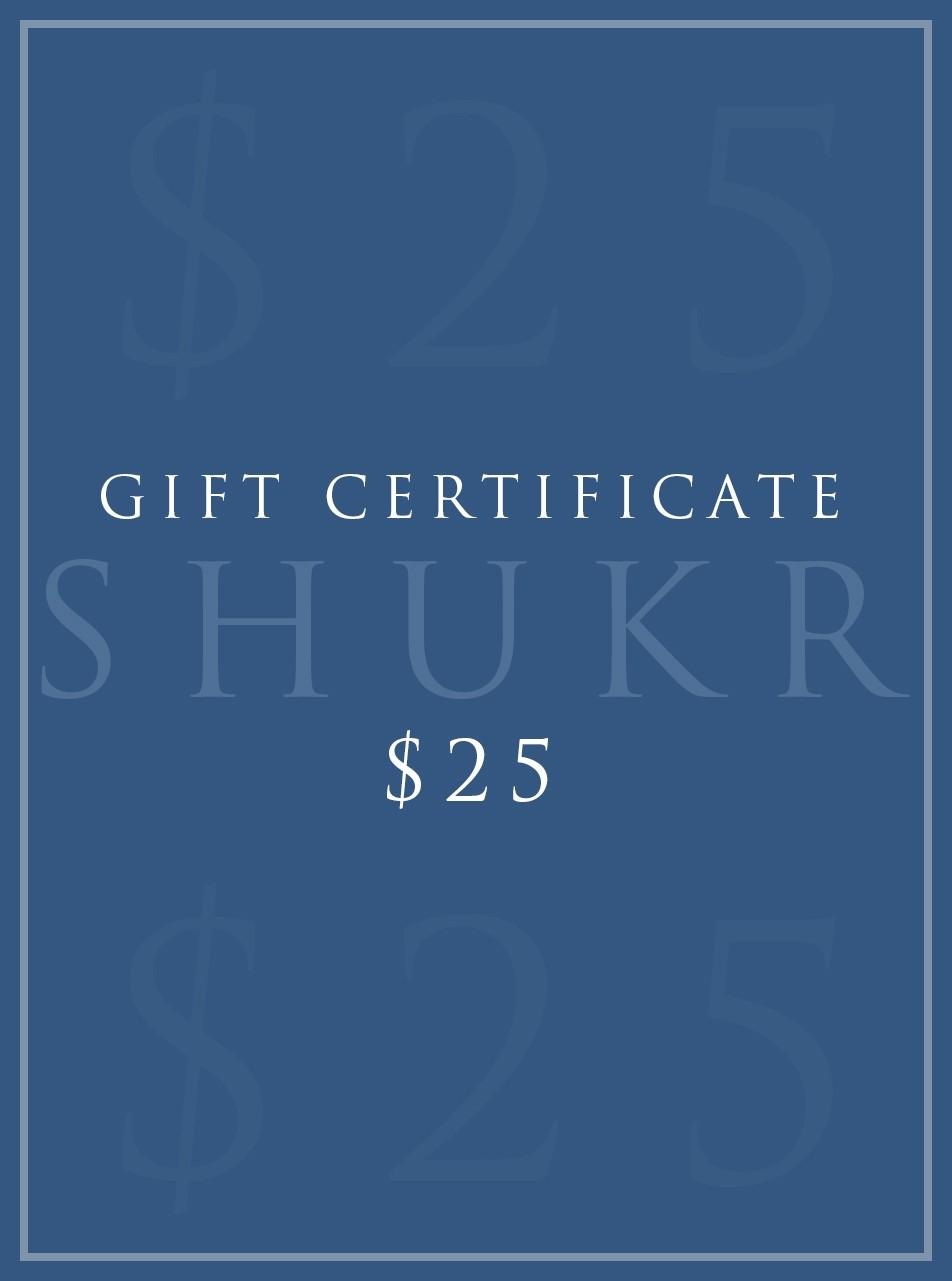 SHUKR $25 E-Gift Certificate