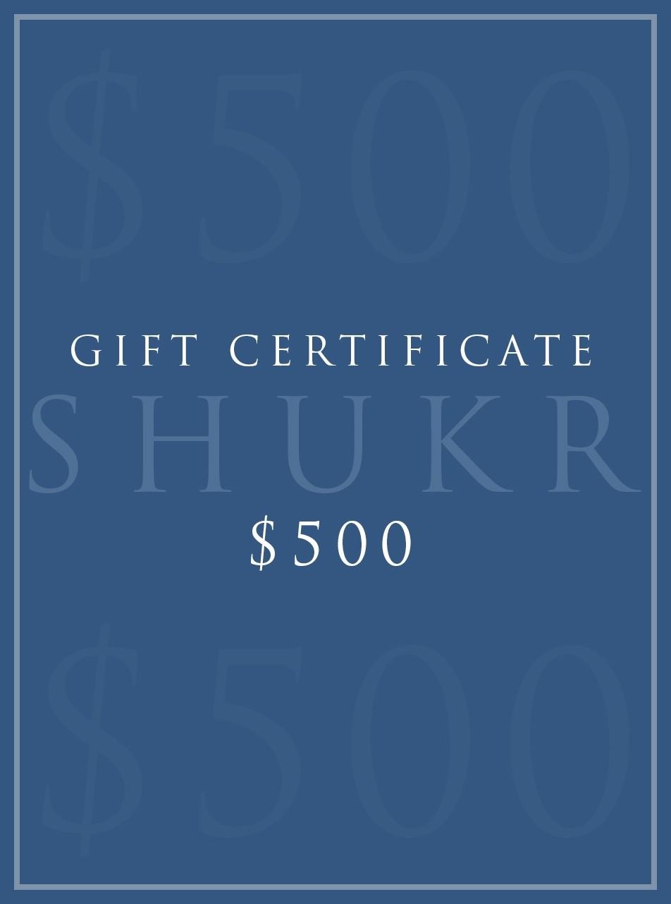 SHUKR $500 E-Gift Certificate